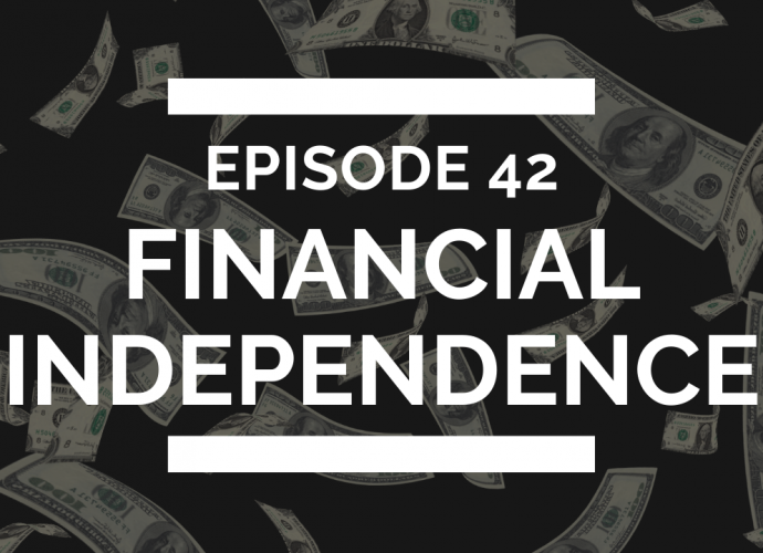 episode 42 financial independence